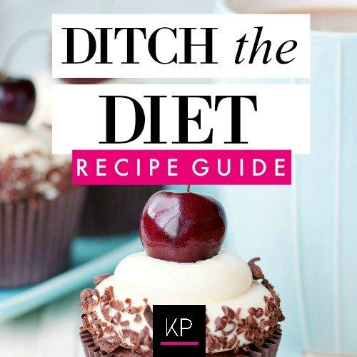 Ditch The Diet Recipe Guide