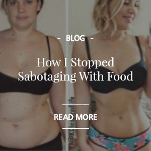 how i stopped sabotaging with food